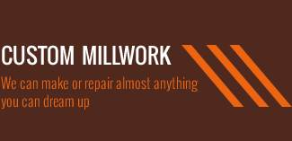 Custom Millwork We can make or Repair almost anything you can Dream up